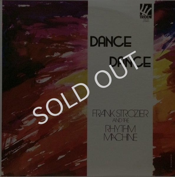 FRANK STROZIER AND THE RHYTHM MACHINE / DANCE DANCE