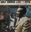 WALT HARPER / LIVE AT THE ATTIC