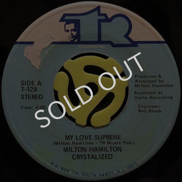 MILTON HAMILTON CRYSTALIZED / MY LOVE SUPREME