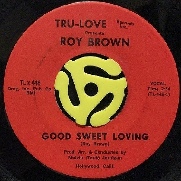 ROY BROWN - GOOD SWEET LOVING
