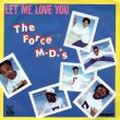 画像1: THE FORCE M.D.'S - LET ME LOVE YOU / LET ME LOVE YOU (LOVE BEATS/ACAPELLA)  (1)