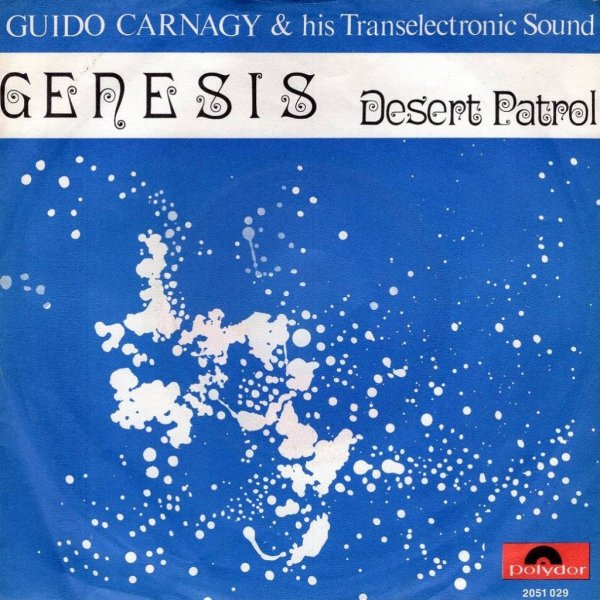 画像1: GUIDO CARNAGY AND HIS TRANSELECTRONIC SOUND - GENESIS / DESERT PATROL  (1)