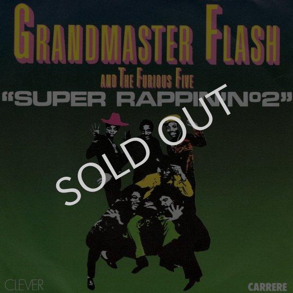 画像1: GRANDMASTER FLASH AND THE FURIOUS FIVE - SUPER RAPPIN' NO.2 / SUPER RAPPIN' NO.2 (PART 2)  (1)