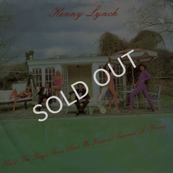 画像1: KENNY LYNCH - HALF THE DAY'S GONE AND WE HAVEN'T EARNE'D A PENNY / ANOTHER GROOVY SATURDAY NIGHT  (1)