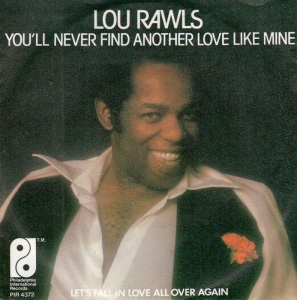 画像1: LOU RAWLS - YOU'LL NEVER FIND ANOTHER LOVE LIKE MINE / LET'S FALL IN LOVE ALL OVER AGAIN  (1)
