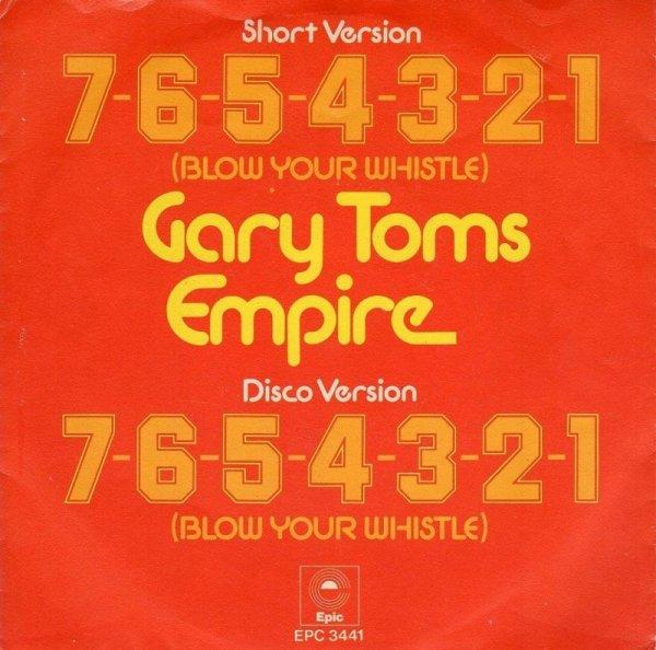 画像1: GARY TOMS EMPIRE - 7-6-5-4-3-2-1 BLOW YOUR WHISTLE (SHORT VERSION) / 7-6-5-4-3-2-1 BLOW YOUR WHISTLE (DISCO VERSION)  (1)