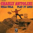 画像1: CHARLY ANTOLINI ‎- UELA-UELA / PLAY IT LOUD  (1)