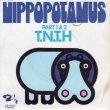 画像1: T.N.T.H. - HIPPOPOTAMUS, PART 1 / HIPPOPOTAMUS, PART 2  (1)
