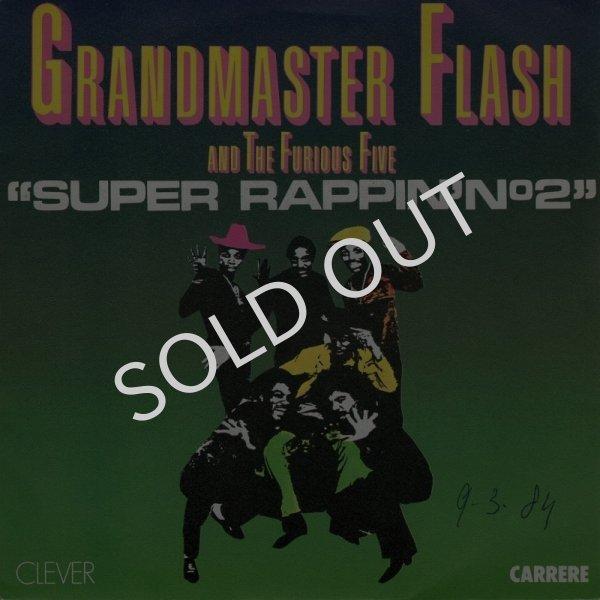 画像1: GRANDMASTER FLASH & THE FURIOUS FIVE - SUPER RAPPIN' NO.2 / SUPER RAPPIN' NO.2 (PART 2)  (1)