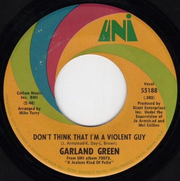 画像1: GARLAND GREEN - DON'T THINK I'M A VIOLENT GUY / ALL SHE DID (WAS WAVE GOODBYE AT ME)  (1)