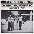 画像1: T-CONNECTION - DO WHAT YOU WANNA DO / MOTHER'S LOVE  (1)