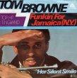 画像1: TOM BROWNE - FUNKIN' FOR JAMAICA (N.Y.) / HER SILENT SMILE  (1)