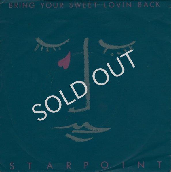 画像1: STARPOINT - BRING YOUR SWEET LOVIN' BACK / I WANT YOU CLOSER  (1)